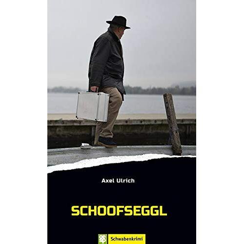 Axel Ulrich - Schoofseggl. Schwabenkrimi - Preis vom 21.10.2020 04:49:09 h