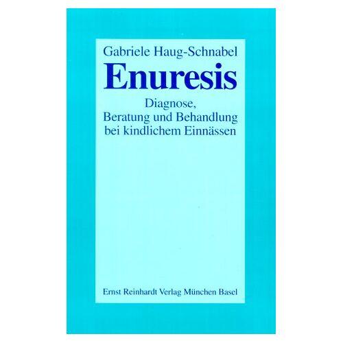 Gabriele Haug-Schnabel - Enuresis: Diagnose, Beratung und Behandlung bei kindlichem Einnässen - Preis vom 06.09.2020 04:54:28 h
