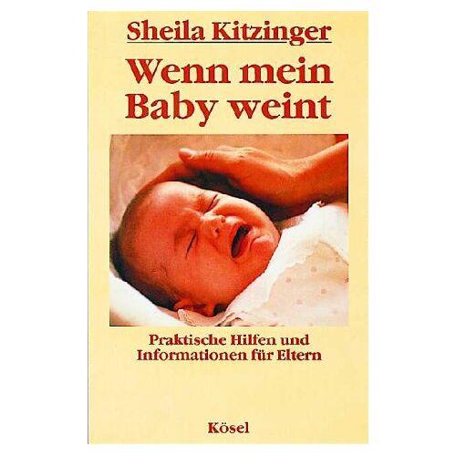 Sheila Kitzinger - Wenn mein Baby weint - Preis vom 20.01.2021 06:06:08 h