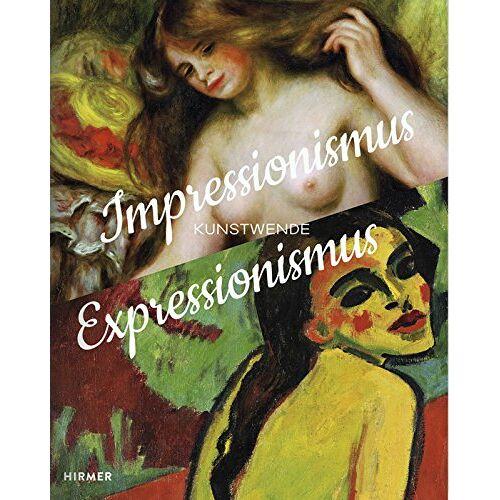 Angelika Wesenberg - Impressionismus / Expressionismus: Kunstwende - Preis vom 10.11.2019 06:02:15 h