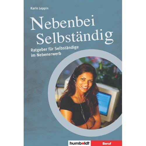 Karin Leppin - Nebenbei Selbständig. Ratgeber für Selbständige in Teilzeit - Preis vom 20.10.2020 04:55:35 h