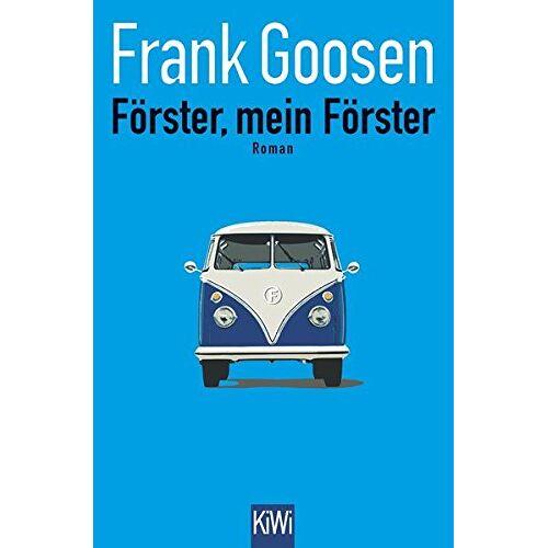Frank Goosen - Förster, mein Förster: Roman - Preis vom 15.05.2021 04:43:31 h