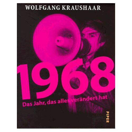 Wolfgang Kraushaar - 1968, Das Jahr, das alles verändert hat - Preis vom 18.04.2021 04:52:10 h