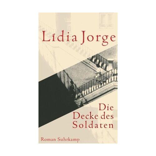 Lídia Jorge - Die Decke des Soldaten: Roman - Preis vom 26.02.2021 06:01:53 h