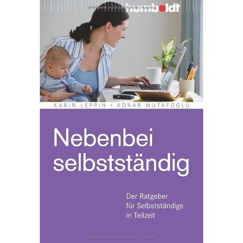Karin Leppin - Nebenbei selbstständig: Der Ratgeber für Selbstständige in Teilzeit - Preis vom 14.04.2021 04:53:30 h