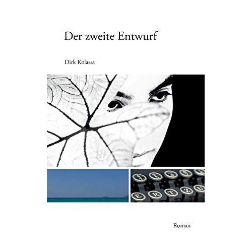 Dirk Kolassa - Der zweite Entwurf - Preis vom 15.11.2019 05:57:18 h