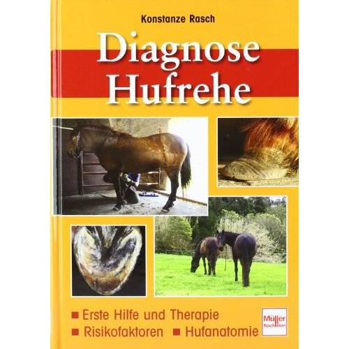 Konstanze Rasch - Diagnose Hufrehe: Erste Hilfe und Therapie, Risikofaktoren, Hufanatomie - Preis vom 24.01.2021 06:07:55 h