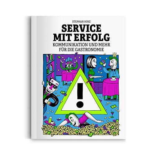 Stephan Hinz - Service mit Erfolg: Kommunikation und mehr für die Gastronomie - Preis vom 21.02.2020 06:03:45 h