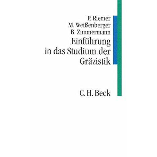 Peter Riemer - Einführung in das Studium der Gräzistik (C. H. Beck Studium) - Preis vom 06.09.2020 04:54:28 h