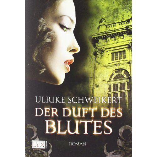 Ulrike Schweikert - Der Duft des Blutes - Preis vom 12.04.2021 04:50:28 h