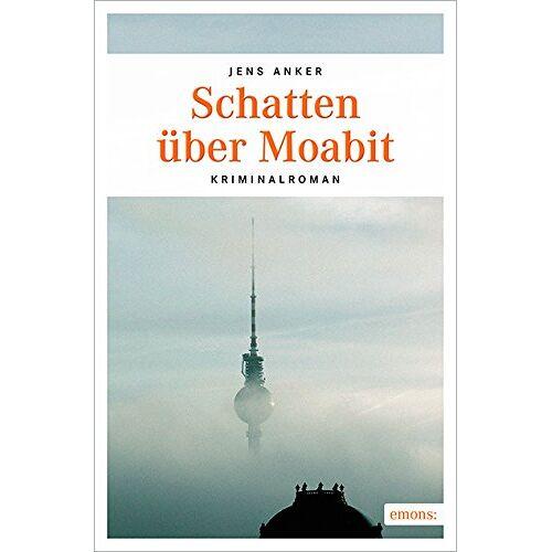 Jens Anker - Schatten über Moabit - Preis vom 10.04.2021 04:53:14 h
