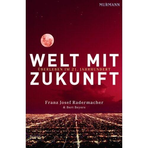 Radermacher, Franz Josef - Welt mit Zukunft. Überleben im 21. Jahrhundert - Preis vom 05.05.2021 04:54:13 h