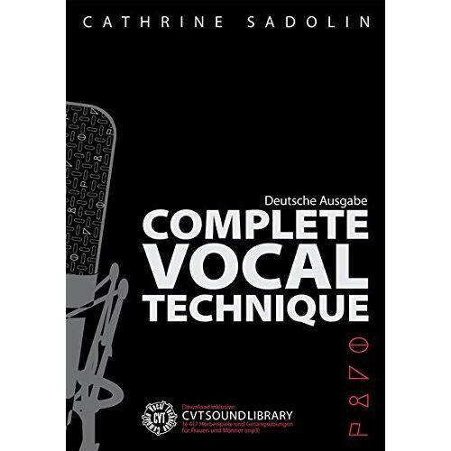 Cathrine Sadolin - Complete Vocal Technique (Deutsche Ausgabe): Lehrbuch für Gesang - Preis vom 25.02.2020 06:03:23 h