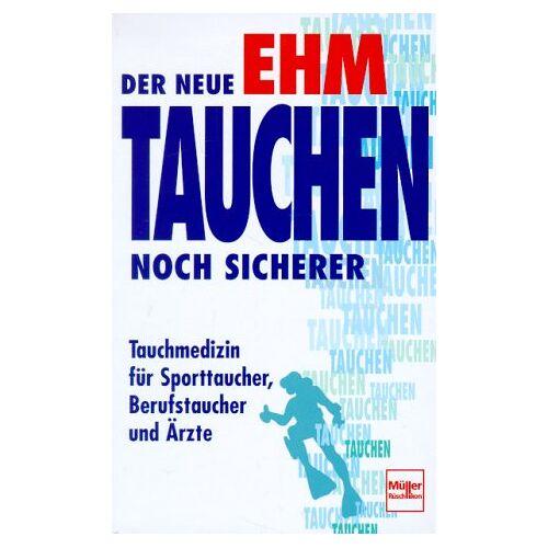 Ehm, Oskar F. - Tauchen noch sicherer - Preis vom 12.04.2021 04:50:28 h