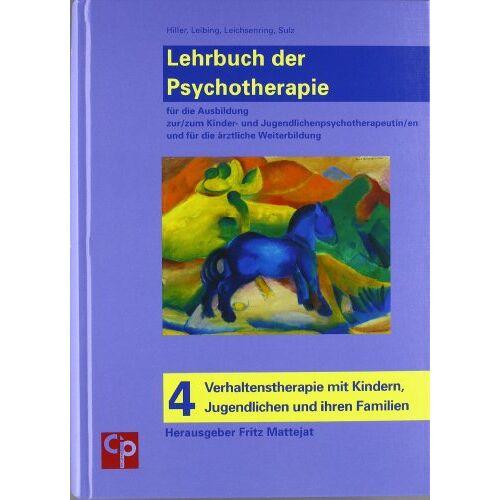 Wolfgang Hiller - Das große Lehrbuch der Psychotherapie, Bd. 4: Verhaltenstherapie mit Kindern, Jugendlichen und ihren Familien - Preis vom 11.05.2021 04:49:30 h