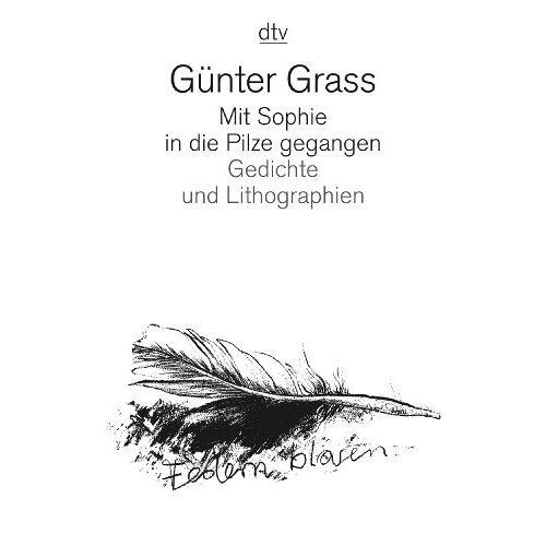 Günter Grass - Mit Sophie in die Pilze gegangen: Gedichte und Lithographien - Preis vom 08.11.2019 05:55:38 h