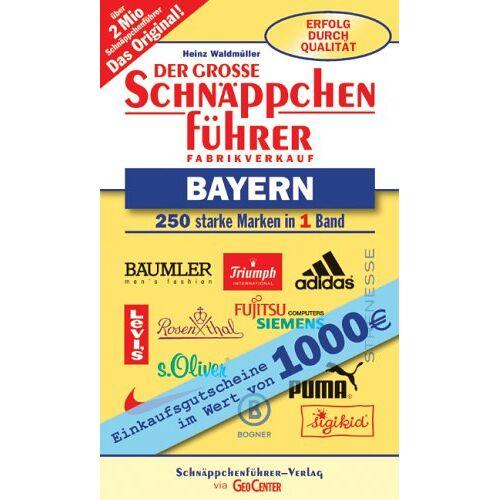 Heinz Waldmüller - Der große Schnäppchenführer Bayern: 250 starke Marken in einem Band. Fabrikverkauf - Preis vom 21.10.2020 04:49:09 h