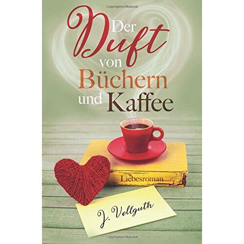J. Vellguth - Der Duft von Büchern und Kaffee: Liebesroman - Preis vom 16.01.2021 06:04:45 h