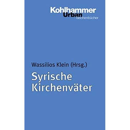 Wassilios Klein - Syrische Kirchenväter (Urban-Taschenbücher) - Preis vom 09.05.2021 04:52:39 h