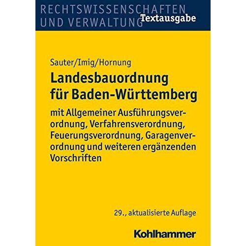 Helmut Sauter - Landesbauordnung für Baden-Württemberg: mit Allgemeiner Ausführungsverordnung, Verfahrensverordnung, Feuerungsverordnung, Garagenverordnung und weiteren ergänzenden Vorschriften - Preis vom 20.10.2020 04:55:35 h