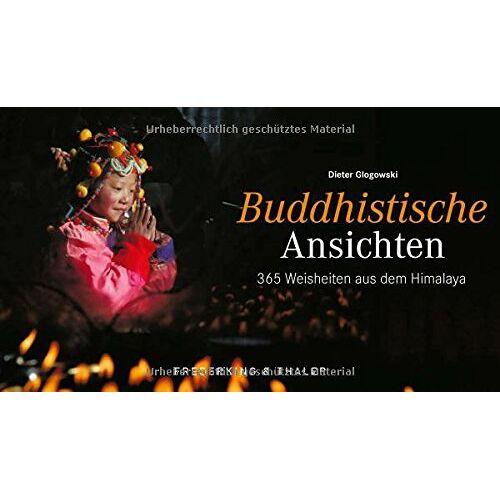 Dieter Glogowski - Tischaufsteller - Buddhistische Ansichten: 365 Weisheiten aus dem Himalaja - Preis vom 07.12.2019 05:54:53 h