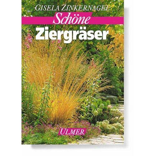 Gisela Zinkernagel - Schöne Ziergräser - Preis vom 13.04.2021 04:49:48 h