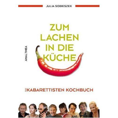 Julia Sobieszek - Zum Lachen in die Küche: Was Kabarettisten in die Pfanne hauen - ein Kochbuch - Preis vom 21.10.2020 04:49:09 h