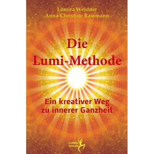 Lumira Weidner - Die Lumi-Methode: Ein kreativer Weg zu innerer Ganzheit - Preis vom 24.01.2020 06:02:04 h