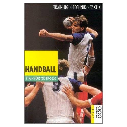 Hans-Dieter Trosse - Handball. Training, Technik, Taktik - Preis vom 09.05.2021 04:52:39 h