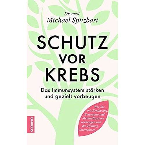 Spitzbart, Dr. med. Michael - Schutz vor Krebs: Das Immunsystem stärken und gezielt vorbeugen - Preis vom 07.05.2021 04:52:30 h