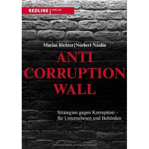 Norbert Naulin - Anti-Corruption-Wall: Strategien gegen Korruption - für Unternehmen und Behörden - Preis vom 05.09.2020 04:49:05 h