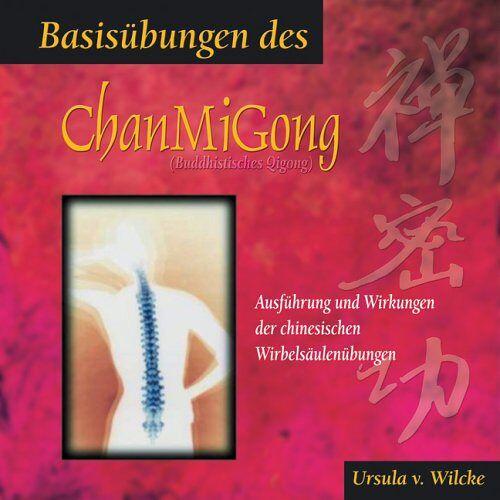 Wilcke, Ursula von - Basisübungen des ChanMiGong - (Buch mit CD): Ausführungen und Wirkungen der chinesischen Wirbelsäulenübungen - Preis vom 18.02.2020 05:58:08 h