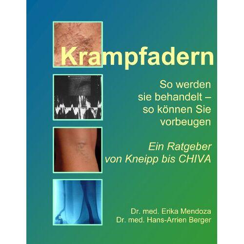 Hans-Arrien Berger - Krampfadern: So werden sie behandelt - so können Sie vorbeugen. Ein Ratgeber von Kneipp bis CHIVA - Preis vom 09.04.2021 04:50:04 h