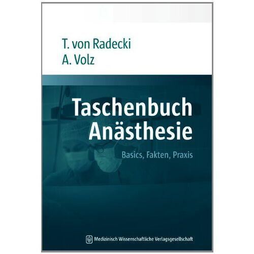 Radecki, Tobias von - Taschenbuch Anästhesie: Basics, Fakten, Praxis - Preis vom 23.01.2020 06:02:57 h