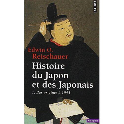 Edwin O - Histoire Du Japon Et Des Japonais. 1. Des Origines 1945 T1 - Preis vom 25.02.2021 06:08:03 h