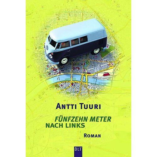 Antti Tuuri - Fünfzehn Meter nach links - Preis vom 14.04.2021 04:53:30 h