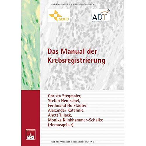 Christa Stegmaier - Das Manual der Krebsregistrierung - Preis vom 21.10.2020 04:49:09 h