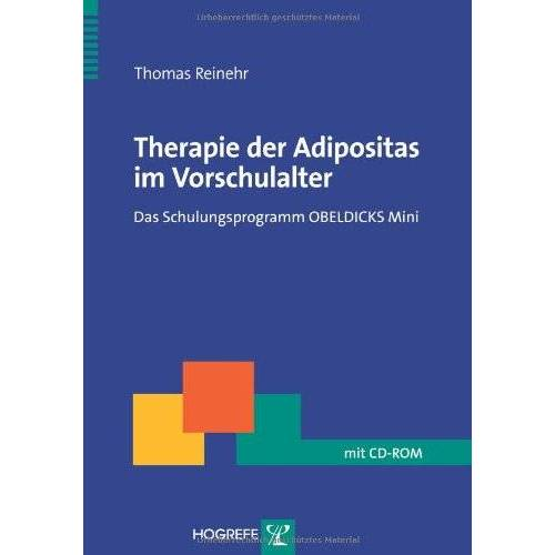 Thomas Reinehr - Therapie der Adipositas im Vorschulalter: Das Schulungsprogramm OBELDICKS Mini - Preis vom 22.10.2020 04:52:23 h