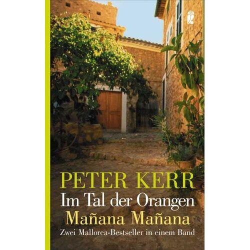 Peter Kerr - Im Tal der Orangen /Manana Manana: Zwei Mallorca-Bestseller in einem Band - Preis vom 21.10.2020 04:49:09 h