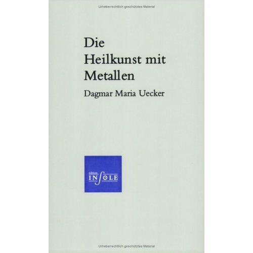 Uecker, Dagmar M - Die Heilkunst mit Metallen - Preis vom 16.04.2021 04:54:32 h