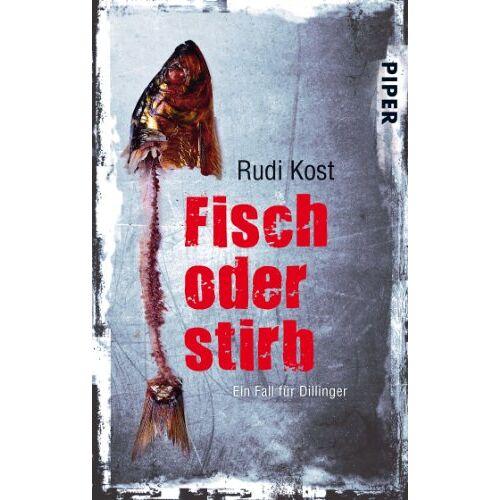 Rudi Kost - Fisch oder stirb: Ein Fall für Dillinger (Dillinger-Krimis) - Preis vom 04.09.2020 04:54:27 h