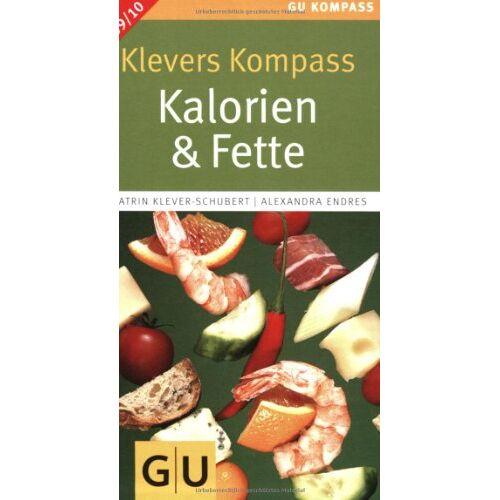 Katrin Klever - Klevers Kompass Kalorien & Fette 2009/2010: Bestverkaufte Kalorientabelle (GU Gesundheits-Kompasse) - Preis vom 05.09.2020 04:49:05 h