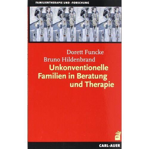 Dorett Funcke - Unkonventionelle Familien in Beratung und Therapie - Preis vom 11.05.2021 04:49:30 h