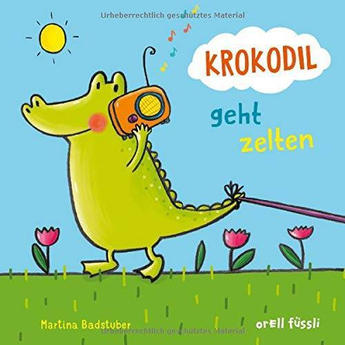 Martina Badstuber - Krokodil geht zelten - Preis vom 14.01.2021 05:56:14 h