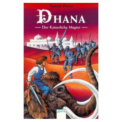 Tamora Pierce - Dhana: Der Kaiserliche Magier. Dhana 03.: BD 3 - Preis vom 14.05.2021 04:51:20 h