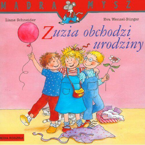 Eva Wenzel-Burger, Liane Schneider - Zuzia obchodzi urodziny - Preis vom 21.10.2020 04:49:09 h