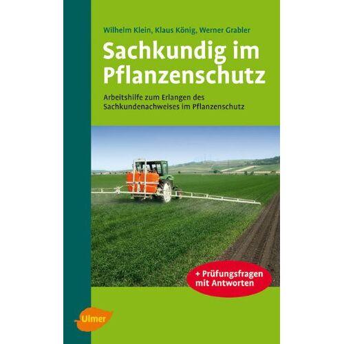 Wilhelm Klein - Sachkundig im Pflanzenschutz: Arbeitshilfe zum Erlangen des Sachkundenachweises im Pflanzenschutz - Preis vom 06.09.2020 04:54:28 h