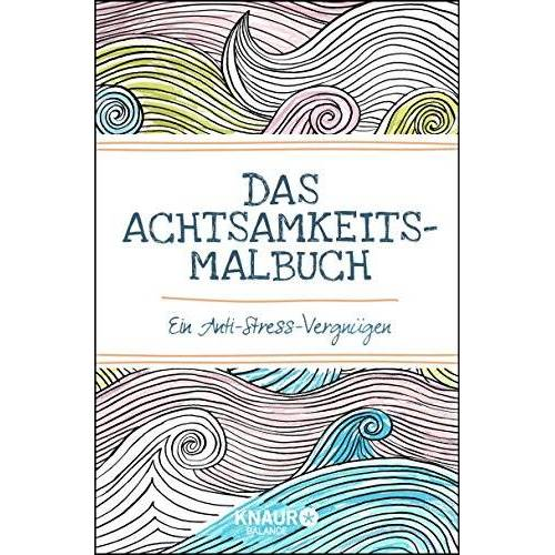 Emma Farrarons - Das Achtsamkeits-Malbuch: Ein Anti-Stress-Vergnügen - Preis vom 03.07.2020 04:57:43 h