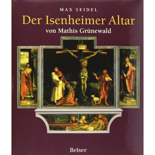 Max Seidel - Der Isenheimer Altar: von Mathis Grünewald - Preis vom 06.05.2021 04:54:26 h