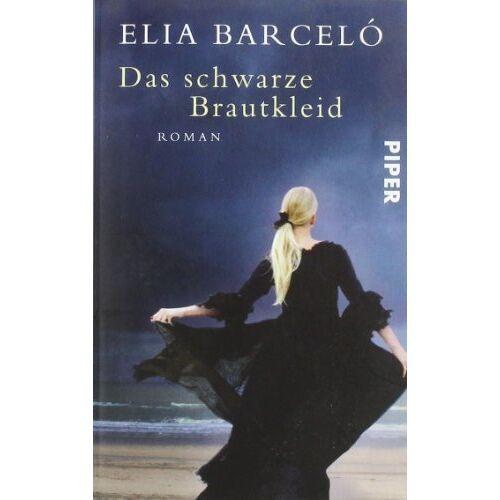 Elia Barceló - Das schwarze Brautkleid: Roman - Preis vom 04.06.2020 05:03:55 h